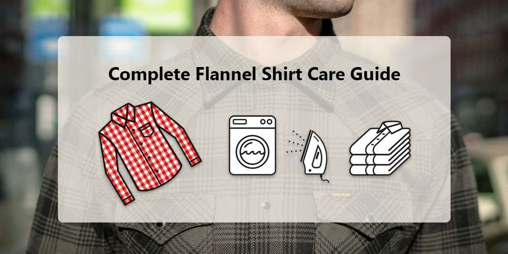 how to care flannel shirt